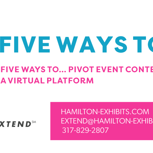 FIVE WAYS TO PIVOT EVENT CONTENT INTO A VIRTUAL PLATFORM
